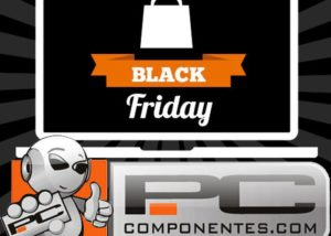 Black Friday 2018 en PcComponentes
