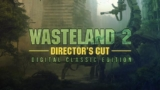 Wasteland 2 Director's Cut Digital Classic Edition GRATIS